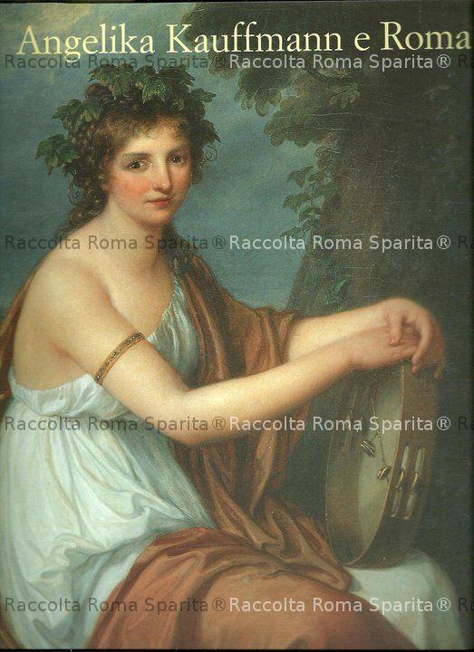 Angelica Kauffmann e Roma