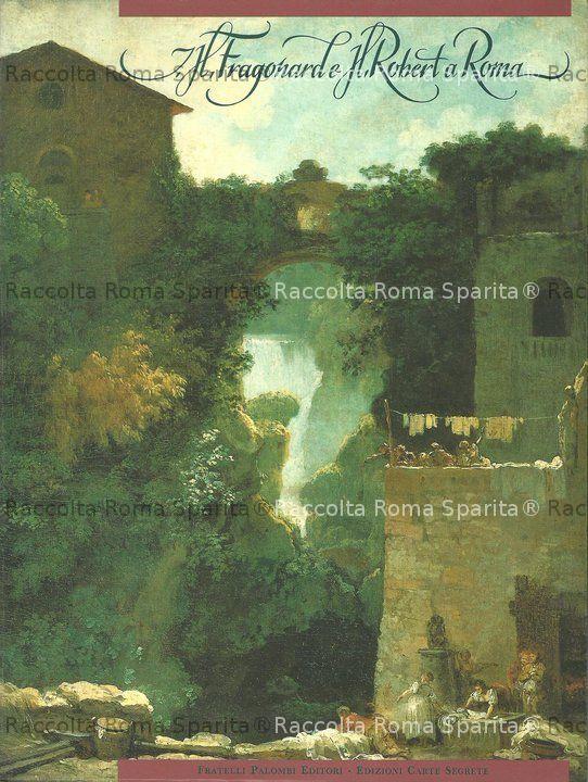 . H. Fragonard e H. Robert a Roma
